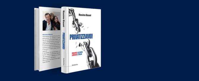 """È uscito """"Privatizziamo!"""", il libro di Massimo Blasoni"""
